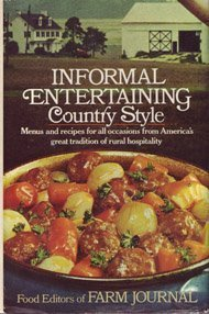 Informal Entertaining, Country Style  by  Farm Journal