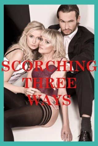 Scorching Three Ways: Five Threesome Sex Erotica Stories Marilyn More