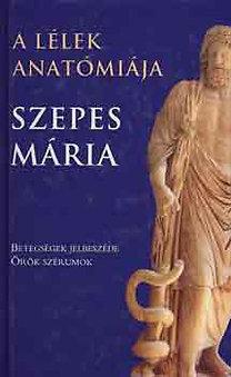 A Lélek Anatómiája  by  Mária Szepes