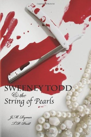 Sweeney Todd & the String of Pearls  by  James Malcolm Rymer