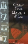Church, State, Morality and Law Patrick Hannon