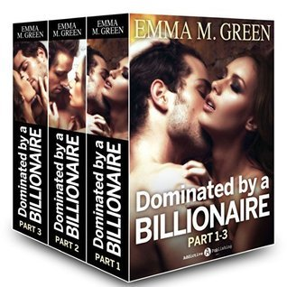 Dominated By A Billionaire (Boxed Set: Irresistible Billionaire, 1 - 3)  by  Emma Green