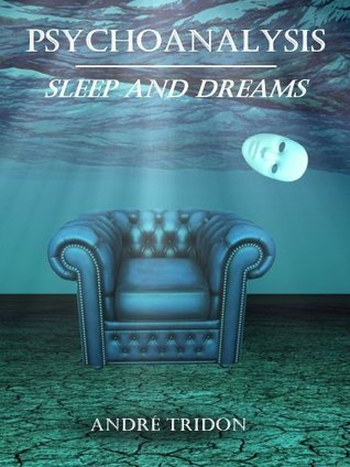 Psychoanalysis : Sleep and Dreams  by  André Tridon