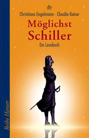 Möglichst Schiller. Ein Lesebuch  by  Christiana Engelmann