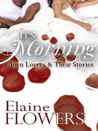Its Morning Elaine Flowers