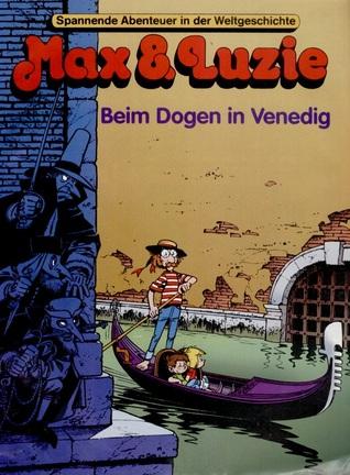 Beim Dogen in Venedig (Max & Luzie #55) Monika Sattrasai