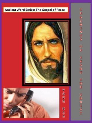 Teachings of Yeshu, the Christ - Your 911  by  Melissa Smith