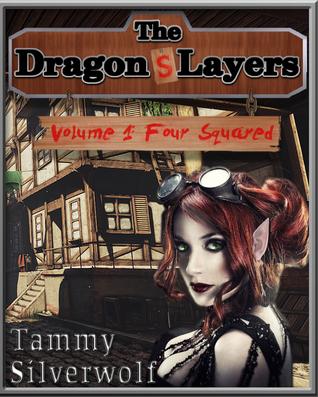 The Dragon Slayers - An Erotic Fantasy Adventure! Tammy Silverwolf