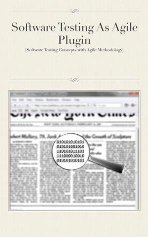 Software Testing An Agile Plugin  by  Ashvini Sharma