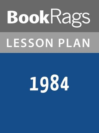 1984 Lesson Plans  by  BookRags