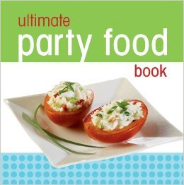 Ultimate Party Food Book  by  Publications International Ltd.