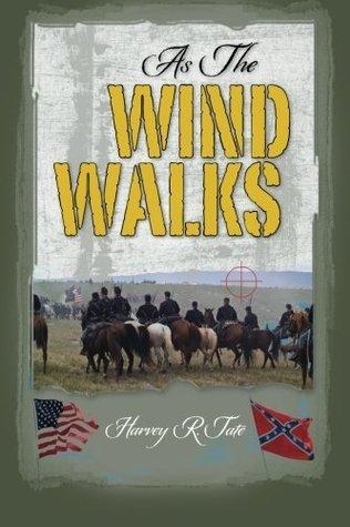 As The Wind Walks  by  Harvey R. Tate