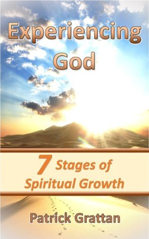Experiencing God: Seven Stages of Spiritual Growth Patrick Grattan