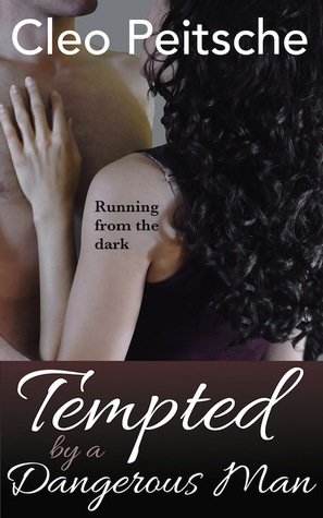 Tempted a Dangerous Man (By a Dangerous Man, #4) by Cleo Peitsche