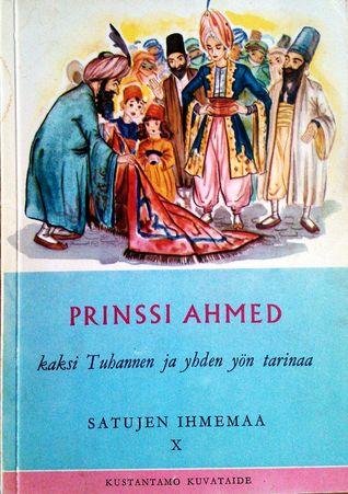 Prinssi Ahmed (Satujen ihmemaa, #10)  by  Astrid Österling