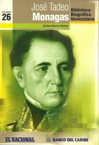 José Tadeo Monagas (Biblioteca Biográfica Venezolana, volumen 26)  by  Carlos Alarico Gomez