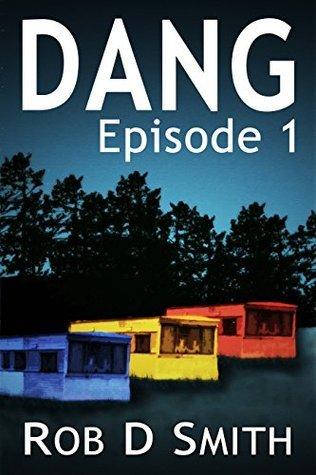 Dang: Episode 1 Rob D. Smith