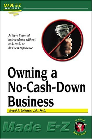 Owning a No-Cash-Down Business Arnold S. Goldstein