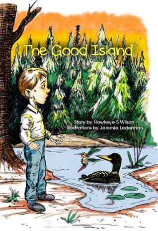 The Good Island  by  Wilson Hawkeye S