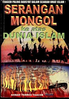 Serangan Monggol Ke Atas Dunia Islam Ahmad Termizi Yaacob