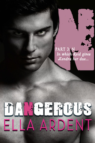 N: Part 3 of Dangerous Ella Ardent