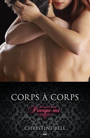 Corps à corps (Provoque-moi #2)  by  Christine  Bell