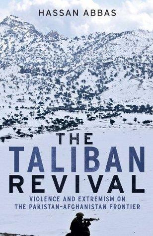 The Taliban Revival Hassan Abbas