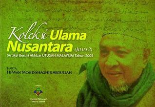 Koleksi Ulama Nusantara (Jilid 2) Wan Mohd Shaghir Abdullah