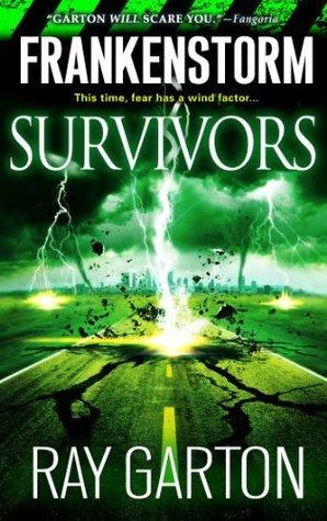 Frankenstorm: Survivors  by  Ray Garton