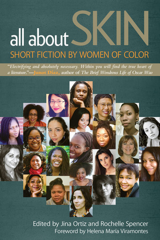 All about Skin: Short Fiction  by  Women of Color by Jina Ortiz