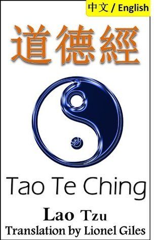 Tao Te Ching: Bilingual Edition, English and Chinese: 道德經  by  Lao Tzu