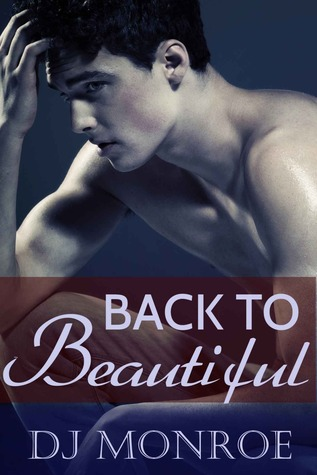 Back To Beautiful  by  D.J. Monroe