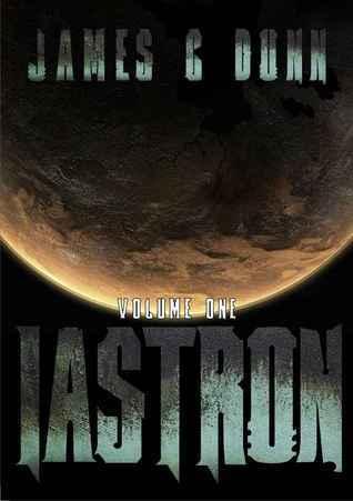 Iástron (The Gilaxiad #1)  by  James C. Dunn