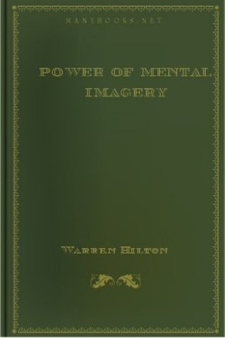 Power of Mental Imagery - New Century Edition with DirectLink Technology  by  Warren Hilton