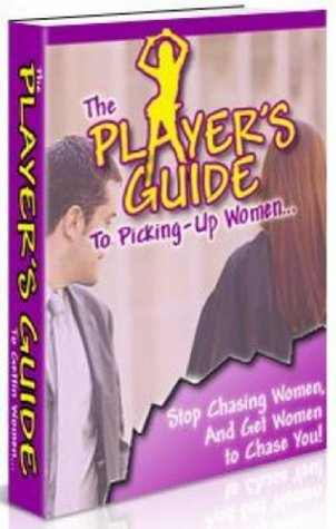 The Players Guide To Picking Up Women  by  Bri-Mel Pubs