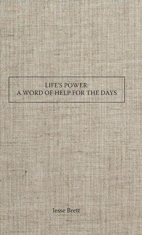 Lifess Power Aword of Help for the Days Jesse Brett