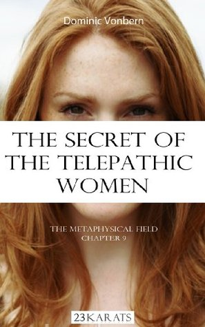 THE SECRET OF THE TELEPATHIC WOMEN  by  Dominic Vonbern