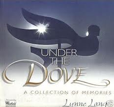 Under the Dove: A Collection of Memories Lynne Lang