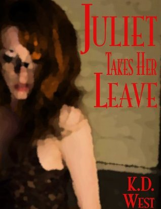 Juliet Takes Her Leave K.D. West