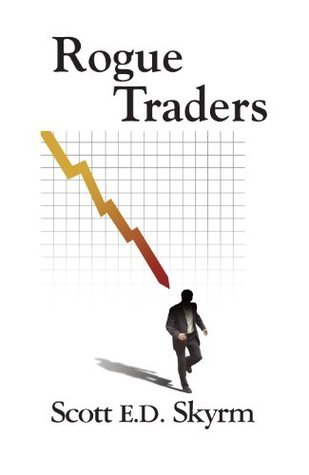Rogue Traders Scott E D Skyrm