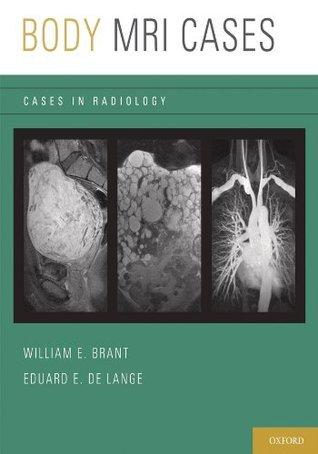 Body MRI Cases  by  William E. Brant