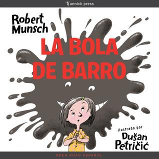 La bola de barro  by  Robert Munsch