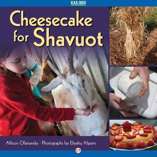 Cheesecake for Shavuot: Read-Aloud Edition Allison Ofanansky