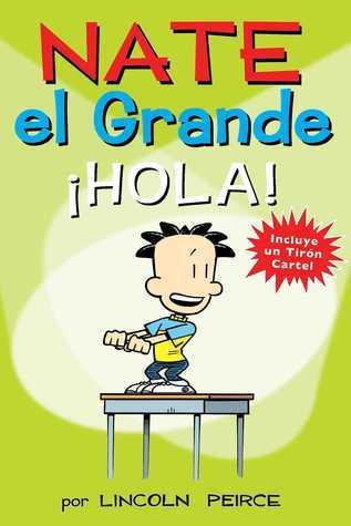 Nate el Grande: Â¡Hola!  by  Lincoln Peirce