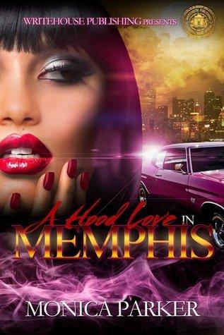 A Hood Love In Memphis  by  Monica Parker