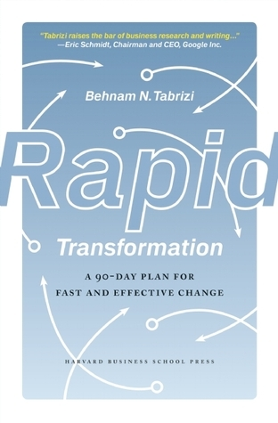 Rapid Transformation: A 90-Day Plan for Fast and Effective Change  by  Behnam Tabrizi