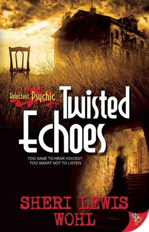 Twisted Echoes (Reluctant Psychic, #1)  by  Sheri Lewis Wohl