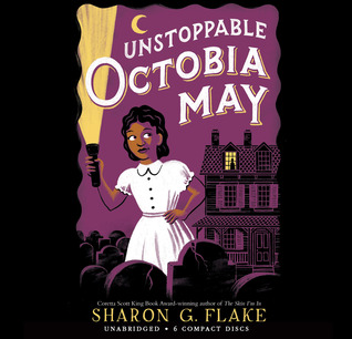 Unstoppable Octobia May - Audio Library Edition  by  Sharon G. Flake