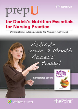 PrepU for Dudeks Nutrition Essentials for Nursing Practice  by  Susan G Dudek