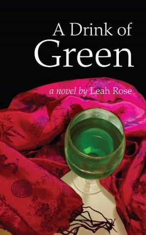 A Drink of Green  by  Leah Rose